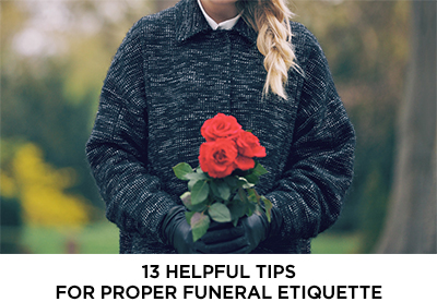 Article: 13 Helpful Tips for Proper Funeral Etiquette