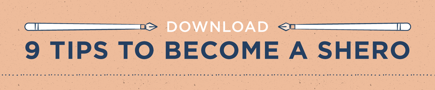 download 9 tips to become a shero