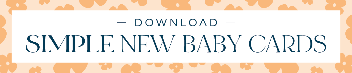 simple new baby cards download button