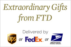 Extraordinary gifts from FTD delivered by UPS or FedEx